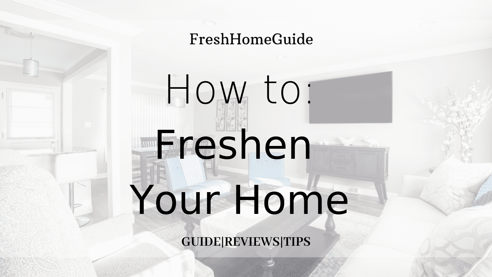 How to keep home fresh