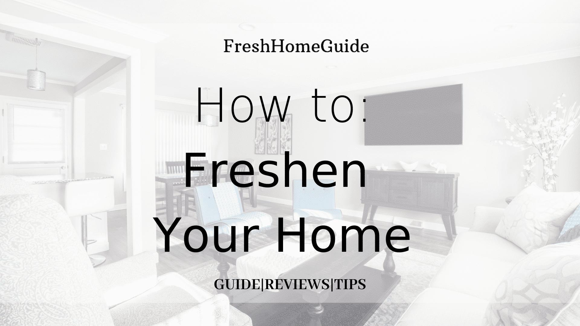 How to keep home fresh