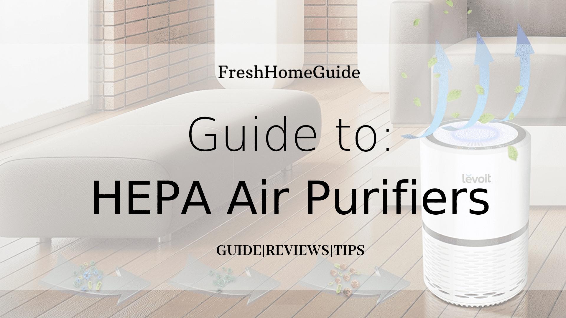 Guide to HEPA Air Purifiers