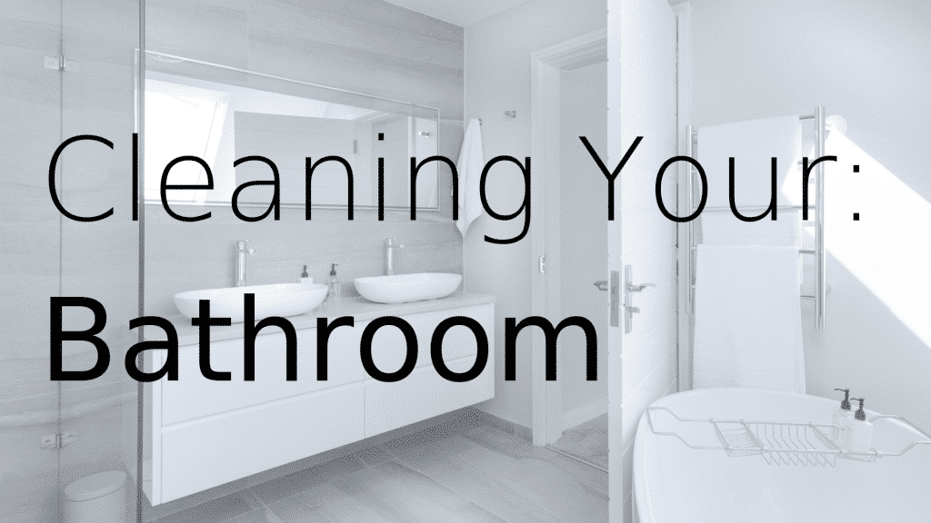 cleaning your bathroom