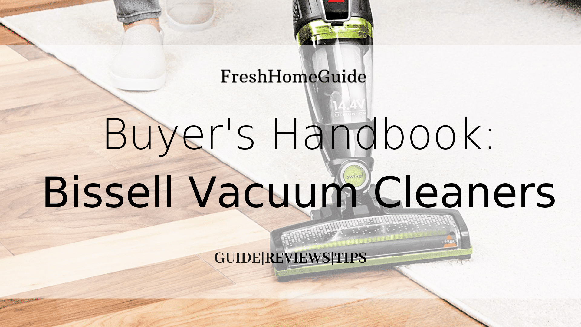 Fresh Home Guide Ultimate Bissell Vacuum Cleaner Buyer's Handbook