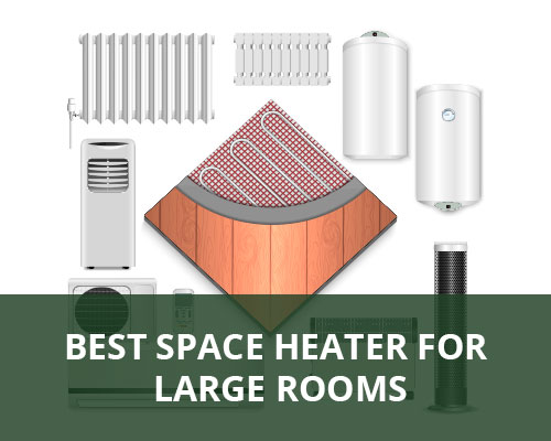 Best Space Heater for Large Rooms