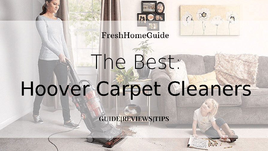Best Hoover Carpet Cleaners Reviews & Guide